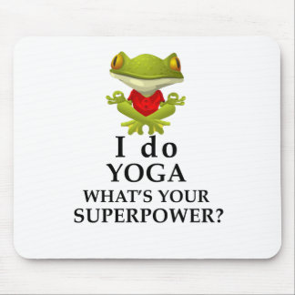 i do yoga what s your super power mouse pad