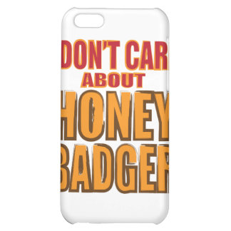 I Don t Care about Honey Badger iPhone 5C Case