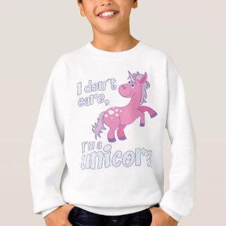 i don´t care i´m a unicorn sweatshirt