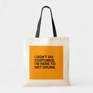 I DON T DO COSTUMES I M HERE TO GET DRUNK - Hallo Canvas Bag