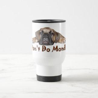 I Don t Do Mondays Travel Mug