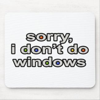 I Don t Do Windows Mouse Pads