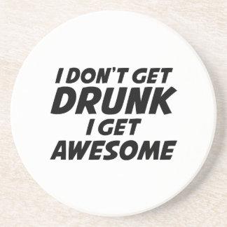 I Don t Get Drunk I Get Awesome Beverage Coaster