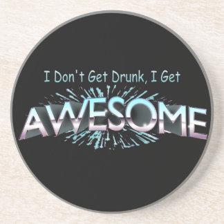 I Don t Get Drunk I Get Awesome Drink Coaster
