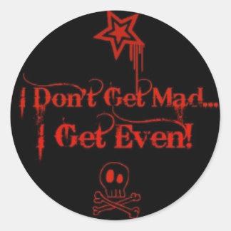 I don t get mad sticker