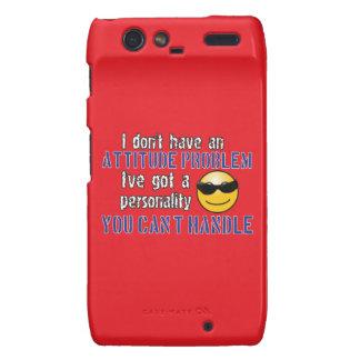 I don t have an attitude problem I ve got a perso Motorola Droid RAZR Case