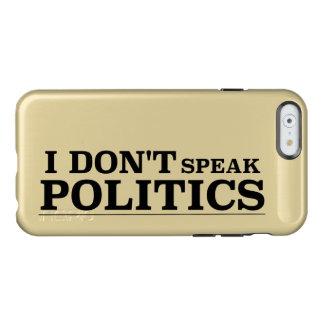 I Don't Speak Politics Incipio Feather® Shine iPhone 6 Case