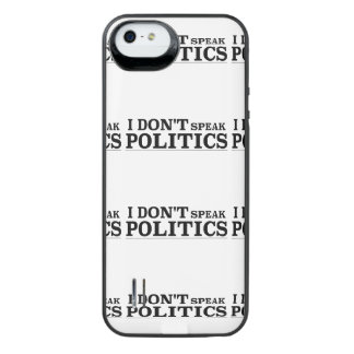 I Don't Speak Politics iPhone SE/5/5s Battery Case