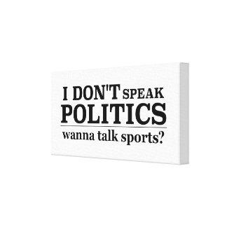 I Don't Speak Politics Wanna Talk Religion Canvas Print