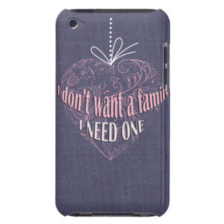 I Don t Want A Family - I Need One iPod Case-Mate Case