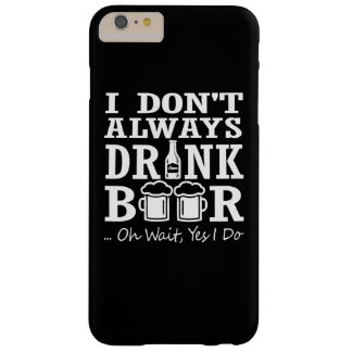 I don't always drink beer barely there iPhone 6 plus case
