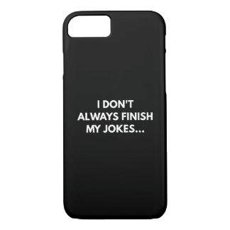 I Don't Always iPhone 7 Case