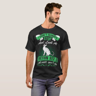 I Dont Always Look At Devon Rex Cat Oh Yes I Do T-Shirt