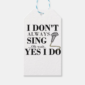 I don't always sing...yes I do Gift Tags