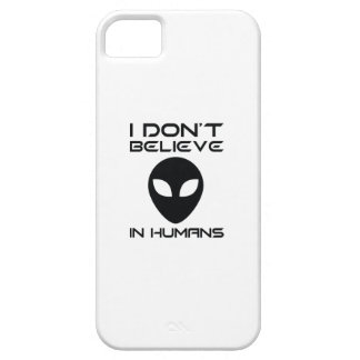 I Don't Believe In Humans Case For The iPhone 5