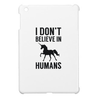 I Don't Believe In Humans iPad Mini Covers