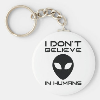I Don't Believe In Humans Key Ring