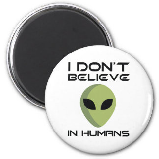 I Don't Believe In Humans Magnet