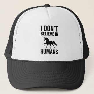 I Don't Believe In Humans Trucker Hat