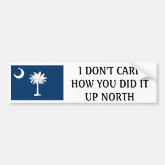 I don't care how you do it up north-South Carolina Bumper Sticker