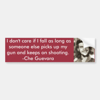"""I don't care if I fall"" Che Quote Bumper Sticker"