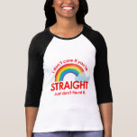 I don't care if you're straight. Just don't flaunt Tee Shirt