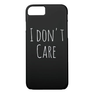 """I DON'T CARE"" iPhone 7 All Black Case"