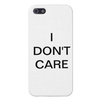 I DON'T CARE Iphone Case Cover For iPhone 5/5S