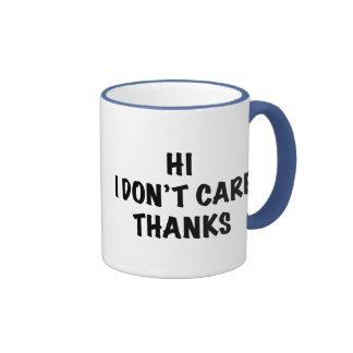 I Don't Care Thanks Coffee Mug