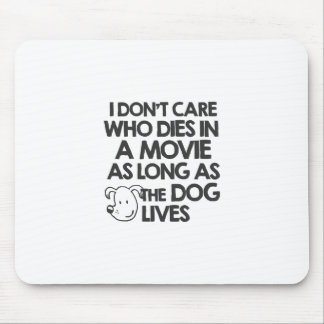 I don't care who dies in a movie as long as the do mouse pad
