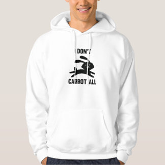 I Don't Carrot All Hoodie