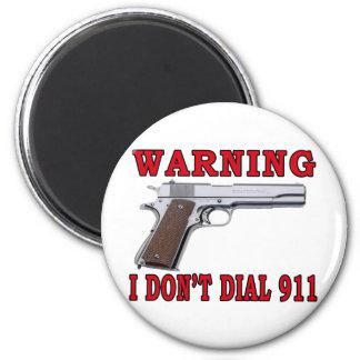 I Don't Dial 911 6 Cm Round Magnet