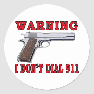 I Don't Dial 911 Classic Round Sticker