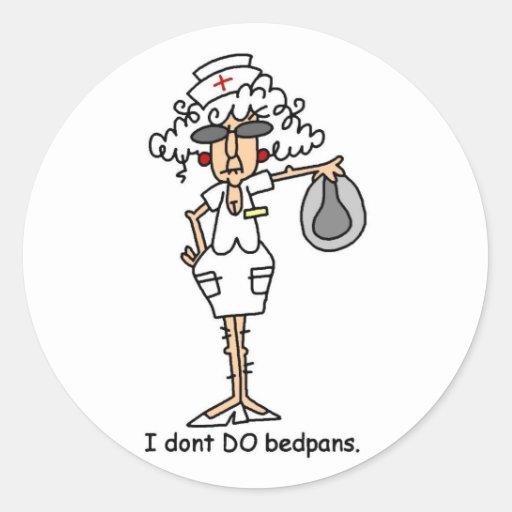 I don't do bedpans! round sticker