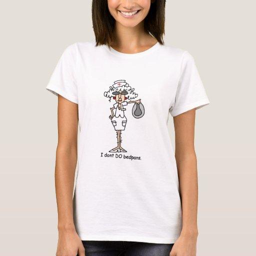 I don't do bedpans! T-Shirt