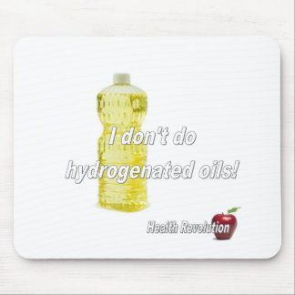 I Don't Do Hydrogenated Oils Mouse Pad