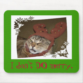 I don't DO merry. Cat with Antlers Mousepad!! Mouse Pad