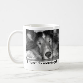 I don't do mornings-sheltie mug
