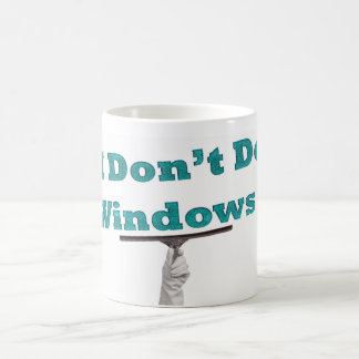 i don't do windows coffee mug