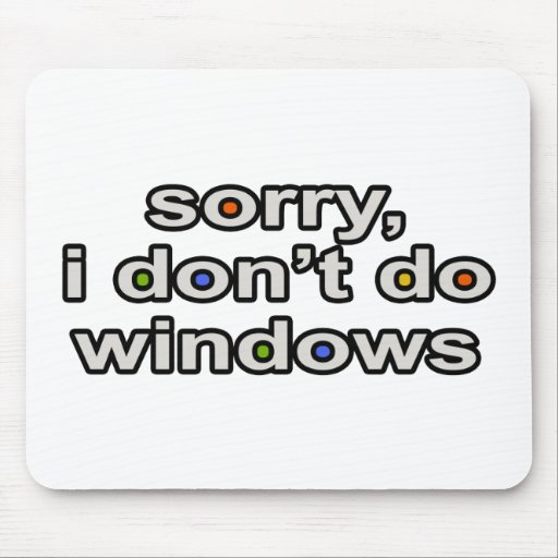 I Don't Do Windows Mouse Pads