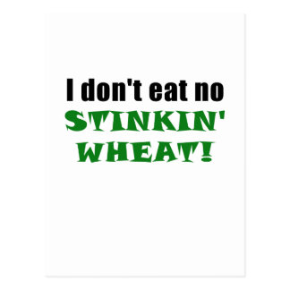 I Dont Eat No Stinkin Wheat Postcard