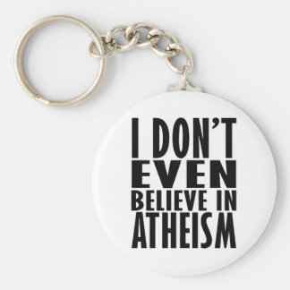 I don't even believe in Atheism Key Ring