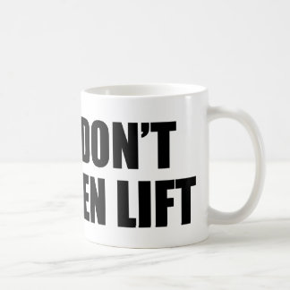 I Don't Even Lift Basic White Mug