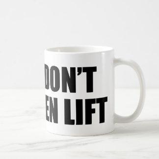 I Don't Even Lift Coffee Mug
