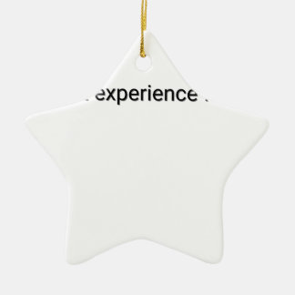 I dont experience failure ceramic ornament