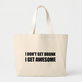 I don't get drunk, I get AWESOME. Canvas Bags
