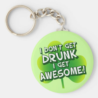 I Don't Get Drunk I Get Awesome Basic Round Button Key Ring