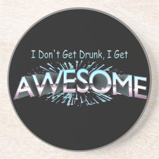 I Don't Get Drunk I Get Awesome Drink Coaster