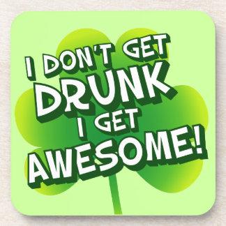 I Don't Get Drunk I Get Awesome Beverage Coaster
