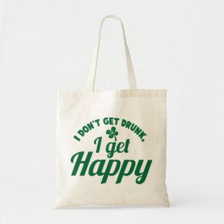 I Don't get Drunk- I get HAPPY design Bags